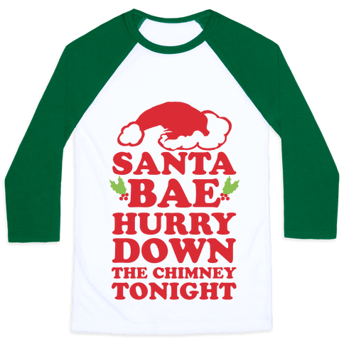 Santa Bae Hurry Down The Chimney Tonight
