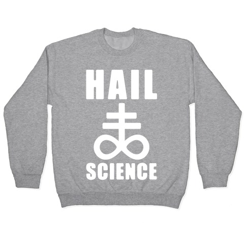 Hail Science Pullover