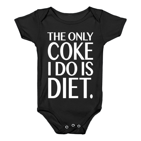 The Only Coke I Do is Diet Baby Onesy