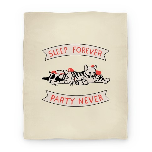 Sleep Forever, Party Never Blanket