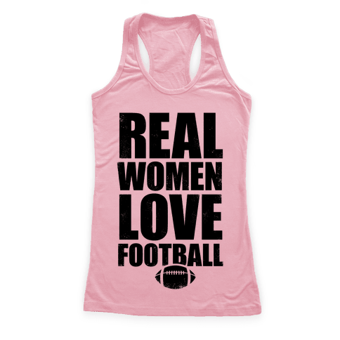 Real Women Love Football Racerback Tank Top