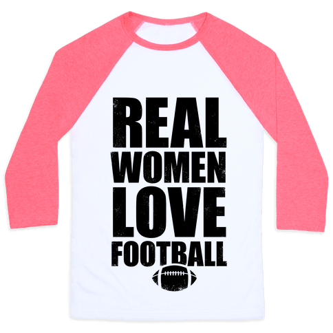 Real Women Love Football Baseball Tee