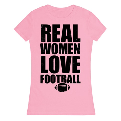 Real Women Love Football Womens T-Shirt