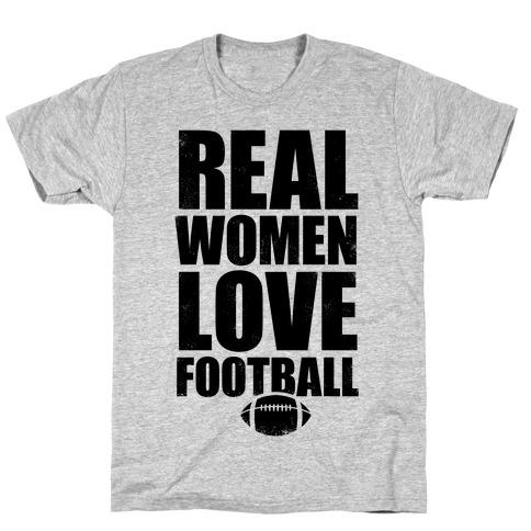 Real Women Love Football T-Shirt