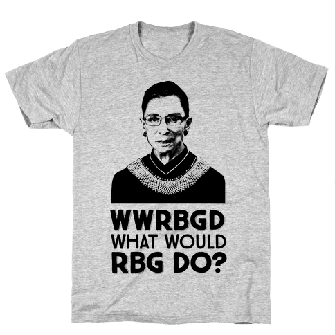 WWRBGD? (What Would RBG Do?) Mens T-Shirt