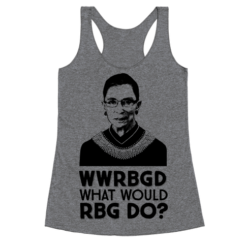 WWRBGD? (What Would RBG Do?) Racerback Tank Top