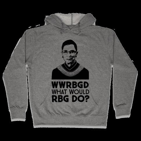 WWRBGD? (What Would RBG Do?) Hooded Sweatshirt