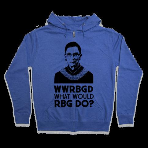WWRBGD? (What Would RBG Do?) Zip Hoodie