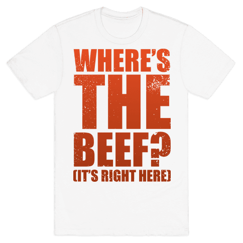 Where's The Beef Mens T-Shirt