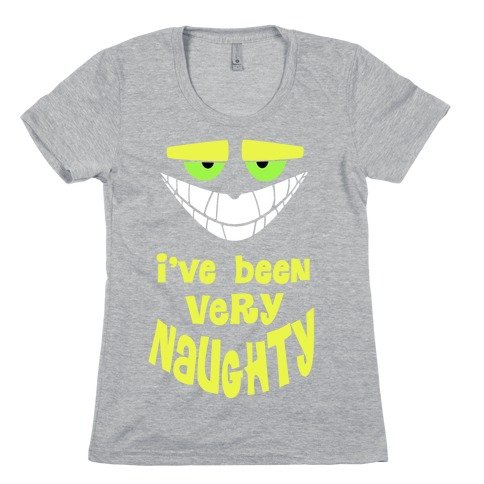 I've Been Very...Naughty. Womens T-Shirt