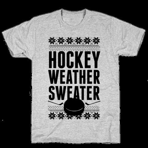 Hockey Weather Sweater Mens T-Shirt