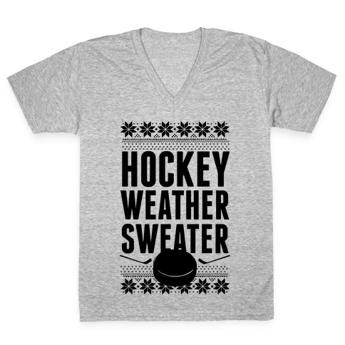 Hockey Weather Sweater V-Neck Tee Shirt