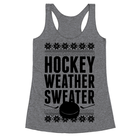 Hockey Weather Sweater Racerback Tank Top