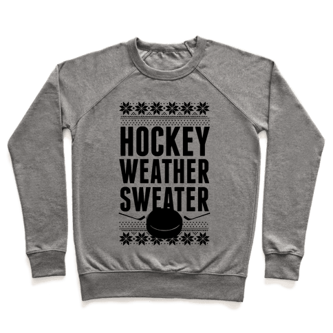 Hockey Weather Sweater Pullover