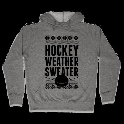 Hockey Weather Sweater Hooded Sweatshirt