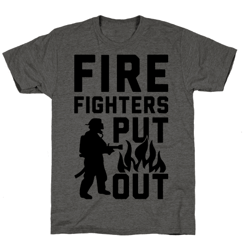 Firefighters Put Out Mens T-Shirt