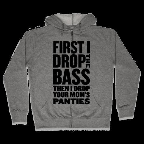 First I Drop the Bass Zip Hoodie