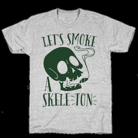 Let's Smoke a Skele-TON Mens T-Shirt