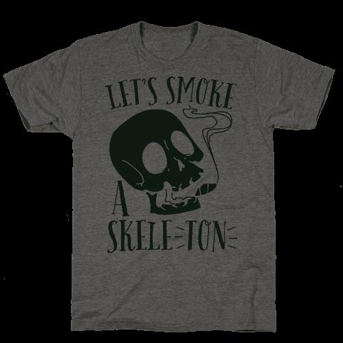 Let's Smoke a Skele-TON
