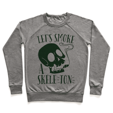 Let's Smoke a Skele-TON Pullover