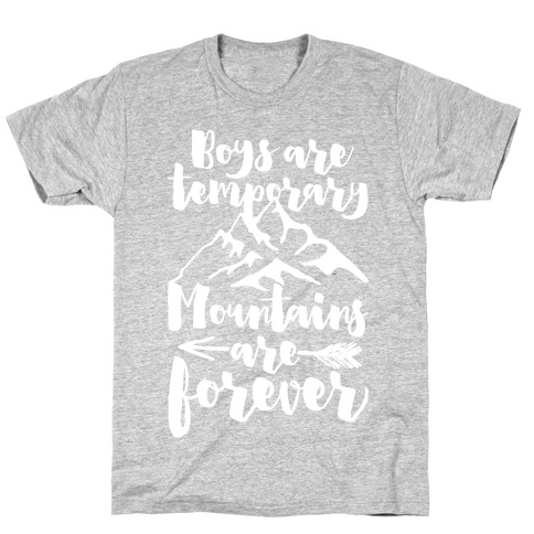 Boys Are Temporary Mountains Are Forever T-Shirt
