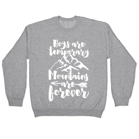 Boys Are Temporary Mountains Are Forever Pullover