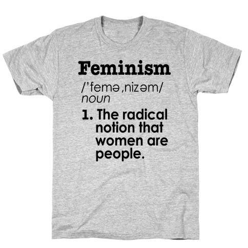 Feminism Definition Mens/Unisex T-Shirt