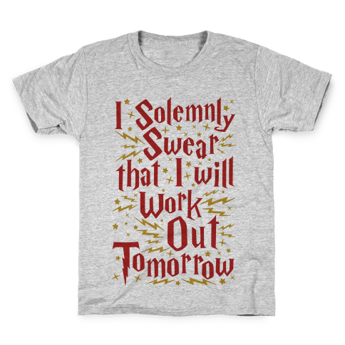 I Solemnly Swear That I Will Work Out Tomorrow Kids T-Shirt