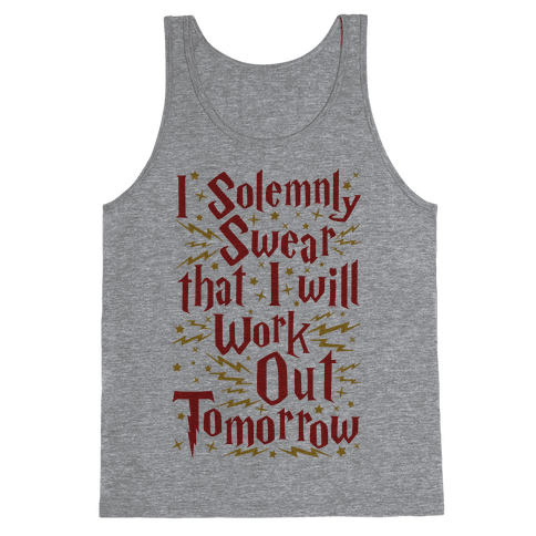 I Solemnly Swear That I Will Work Out Tomorrow Tank Top