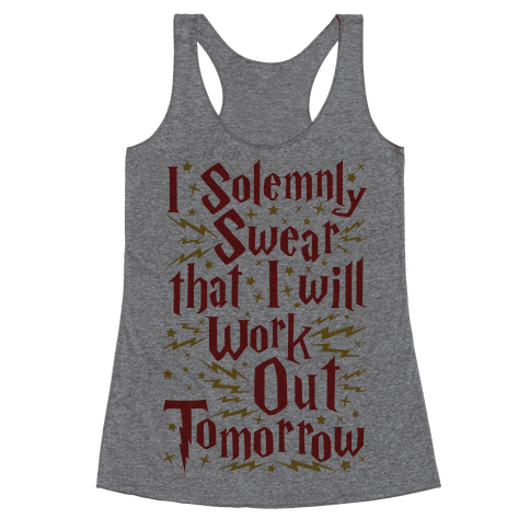 I Solemnly Swear That I Will Work Out Tomorrow Racerback Tank Top