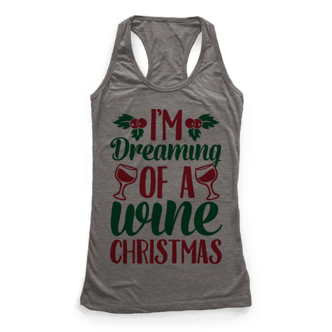I'm Dreaming Of A Wine Christmas Racerback Tank Top