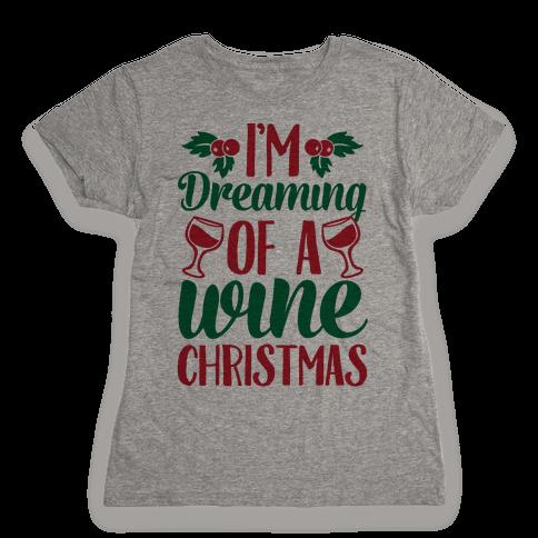 I'm Dreaming Of A Wine Christmas Womens T-Shirt