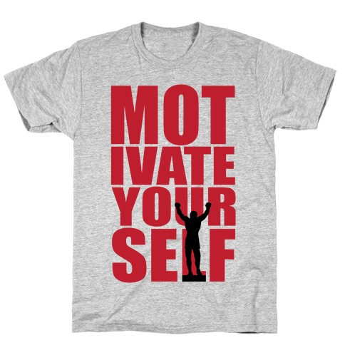 Motivate Yourself T-Shirt
