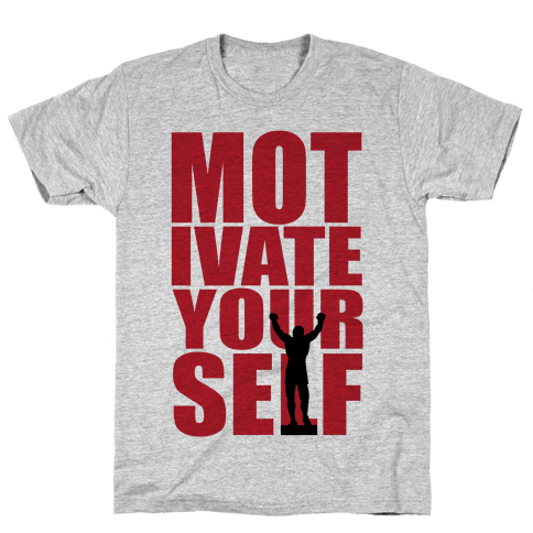 Motivate Yourself Mens T-Shirt