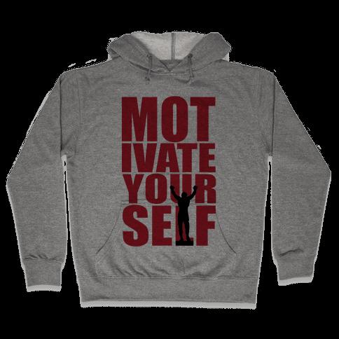 Motivate Yourself Hooded Sweatshirt