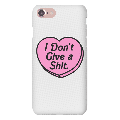 I Don't Give a Shit. Phone Case