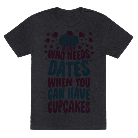 Who Needs Dates When You Can Have Cupcakes