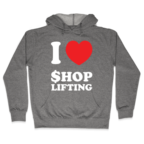 I Heart Shoplifting Hooded Sweatshirt