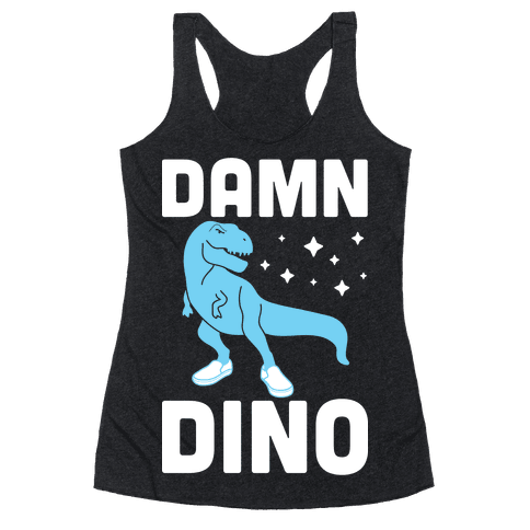 Damn Dino Racerback Tank Top