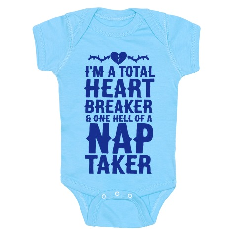 I'm A Total Heart Breaker & One Hell Of A Nap Taker Baby Onesy