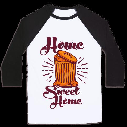 Home Sweet Home Garbage Can Baseball Tee