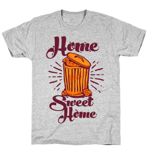 Home Sweet Home Garbage Can Mens T-Shirt