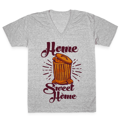 Home Sweet Home Garbage Can V-Neck Tee Shirt