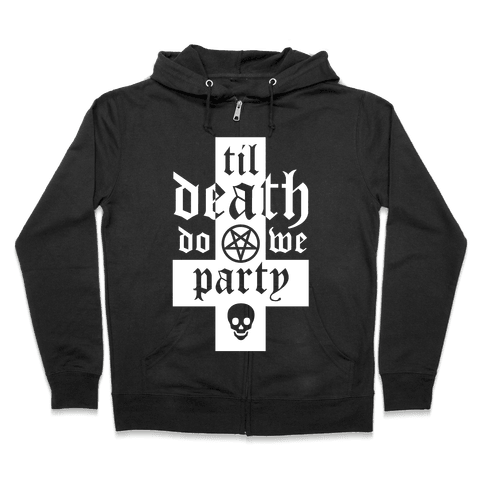 Til Death Do We Party Zip Hoodie