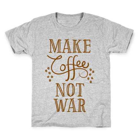 Make Coffee Not War Kids T-Shirt