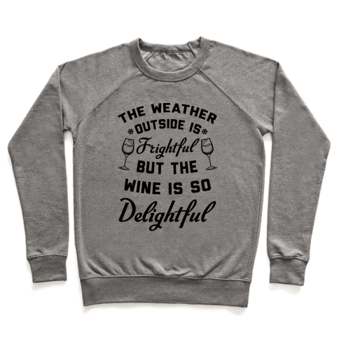 The Weather Outside Is Frightful Pullover