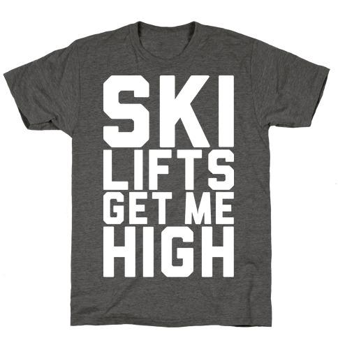 Ski Lifts Get Me High T-Shirt