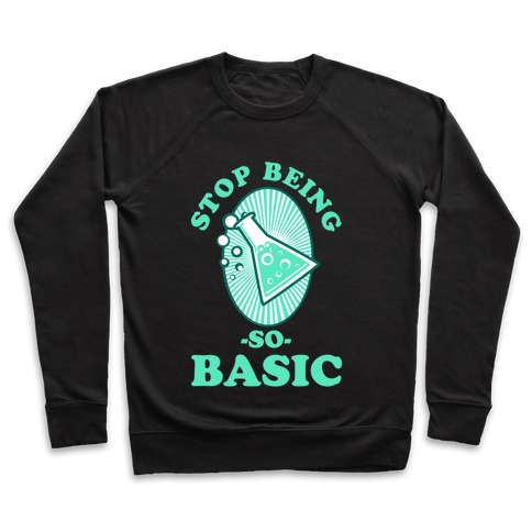 Stop Being so Basic Pullover