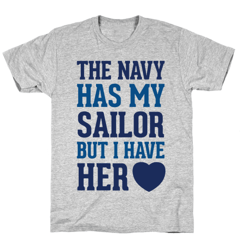 The Navy Has My Sailor But I Have Her Heart Mens T-Shirt