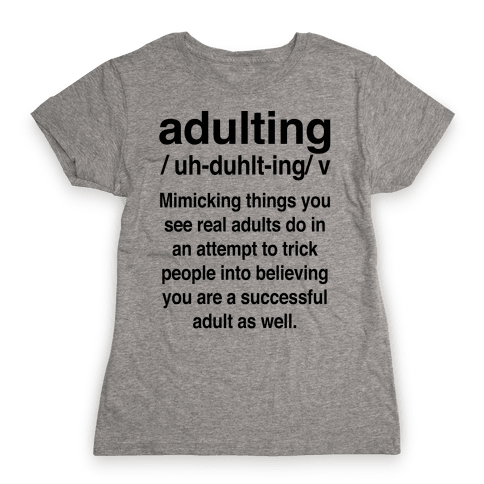 Adulting Definition Womens T-Shirt
